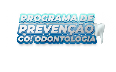 Programa de Prevenção! Go! Odontologia!